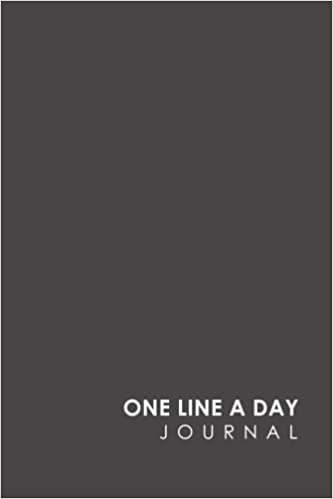 One Line A Day Journal: 5 Year Daily Journal, Five Year Journal, 5 Year Memory Book, One Line A Day Diary, Minimalist Grey Cover (Volume 17) by Amazon