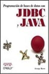 Programacion de Bases de Datos Con JDBC y Java (Spanish Edition)