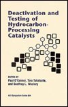 Deactivation and Testing of Hydrocarbon-Processing Catalysts, , 0841234116