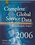 Complete Globall Service Data for Orthoapedic Surgery 2006, Aaos, 0892033851