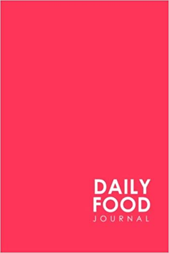 Daily Food Journal: Daily Food Log, Food Journal Ibs, Ketogenic Food Journal, Space For Meals, Amounts, Calories, Body Weight, Exercise & Calories ... Water, Minimalist Pink Cover (Volume 20)