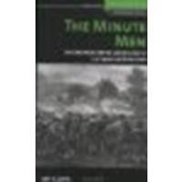 By John R. Galvin The Minute Men: The First Fight: Myths and Realities of the American Revolution (History of War) (Revised)