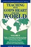 TEACHING WITH GOD'S HEART FOR THE WORLD (Teaching with God's Heart for the World, Volume 2)