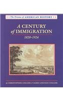 A Century of Immigration: 1820-1924 (Drama of American History)