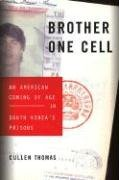 Brother One Cell: An American Coming of Age in South Korea's Prisons
