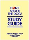Don't Shoot the Dog Study Guide, Kopp, James L., 0962401749