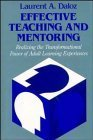 Effective Teaching and Mentoring: Realizing the Transformational Power of Adult Learning Experiences (Jossey Bass Higher and Adult Education) by Laurent A. Daloz (1986-09-30)
