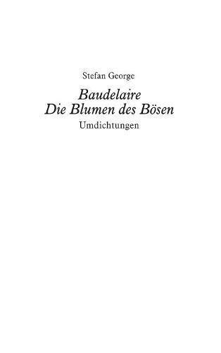Baudelaire. Die Blumen des Bösen: Umdichtungen Gebundenes Buch – 1. Dezember 2017 Stefan George Severus Verlag 3958017991 1500 bis heute