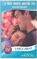 A Wife Worth Waiting for (Medical Romance Large Print) (Mills & Boon Largeprint Medical)