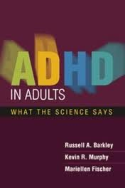 ADHD in Adults: What the Science Says 1st (first) edition