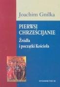 Pierwsi chrzescijanie Joachim Gnilka