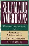 img - for Self-Made Americans: Personal Interviews With Dreamers, Visionaries & Entrepreneurs book / textbook / text book