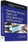 Describing Electronic,digital, And Other Media Using Aacr2 And Rda With Cd Rom