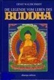 Die Legende vom Leben des Buddha Gebundenes Buch – 1991 Ernst Waldschmidt 392786210X Nichtchristliche Religionen Gotama - Gautama