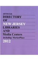 Official Directory of New Jersey Libraries and Media Centers Including MarketPlace 2012 (Official Directory of Ner Jersey Libraries and Media Centers) Elaine M. Sprance