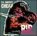 R. I. P. ... Everything Must Go by T. V. Smith's Cheap (1999-05-11)