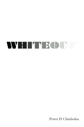 Read Online Whiteout: A Peter D. Chisholm story pdf epub