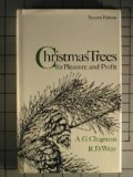 Christmas Trees for Pleasure and Profit, Arthur G. Chapman and Robert D. Wray, 081350872X
