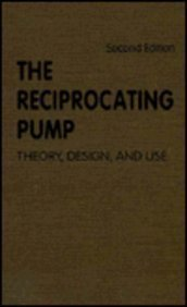 The Reciprocating Pump: Theory, Design, and Use