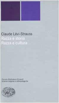 Razza e storia-Razza e cultura Copertina flessibile – 15 ott 2002 Claude Lévi-Strauss Einaudi 8806128841 SCIENZE SOCIALI