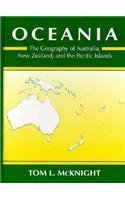 Oceania: The Geography of Australia, New Zealand and the Pacific Islands