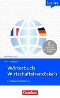 Lextra - Französisch - Fachwörterbücher: Wörterbuch Wirtschaftsfranzösisch: Französisch-Deutsch