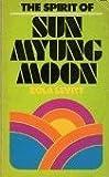The Spirit of Sun Myung Moon, Zola Levitt, 0890810281