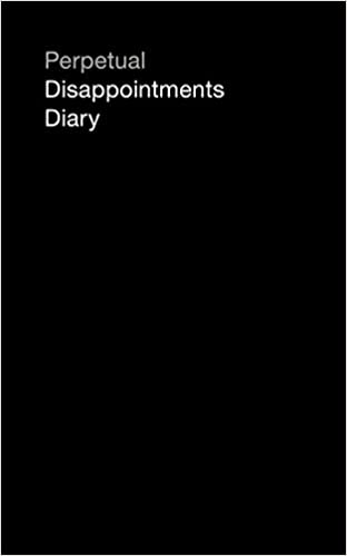 Perpetual Disappointments Diary (Engagement Calendar Planner) by Amazon