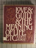 Love and Guilt and the Meaning of Life, Etc., Viorst, Judith, 0671228692