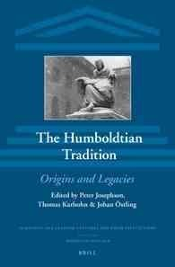 The Humboldtian Tradition: Origins and Legacies (Scientific and Learned Cultures and Their Institutions)