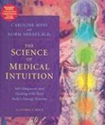 The Science of Medical Intuition: Self-Diagnosis and Healing with Your Body's Energy Systems