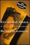 Crossed Over, Beverly Lowry, 0679411844