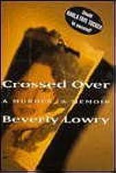 Crossed Over: A Murder, a Memoir