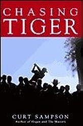 Chasing Tiger [Gebundene Ausgabe] by Curt Sampson