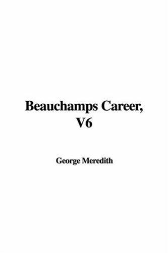 Read Online Beauchamps Career, V6 pdf epub