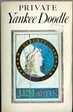Private Yankee Doodle: Dangers and Sufferings of a Revolutionary Soldier (Private Yankee Doodle By Joseph Plumb Martin)