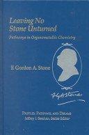 F. G. A. Stone: Leaving No Stone Unturned: Pathways in Organometallic Chemistry (Profiles, Pathways, and Dreams)