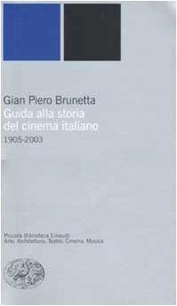 Guida alla storia del cinema italiano (1905-2003) Copertina flessibile – 25 mar 2003 Gian Piero Brunetta Einaudi 8806164856 Saggistica