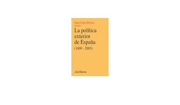 La política exterior de España 1800-2003 . Historia ...