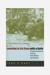 Learning to Eat Soup with a Knife: Counterinsurgency Lessons from Malaya and Vietnam Unknown Binding