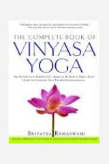 The Complete Book of Vinyasa Yoga: The Authoritative Presentation-Based on 30 Years of Direct Study Under the Legendary Yoga Teacher Krishnamacha Paperback