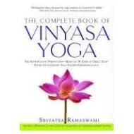 The Complete Book of Vinyasa Yoga: The Authoritative Presentation-Based on 30 Years of Direct Study Under the Legendary Yoga Teacher Krishnamacha