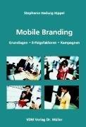 Mobile Branding: Grundlagen, Sicherheit, Anforderungen, Strategien