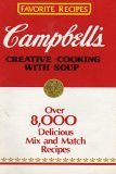 Campbells Creative Cooking With Soup  Over 8 000 Delicious Mix And Match Recipes