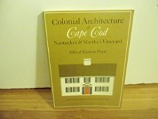 Colonial Architecture of Cape Cod: Nantucket and Martha's Vineyard