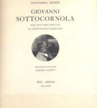 Giovanni Sottocornola: dal realismo sociale al quotidiano familiare