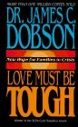 img - for Love Must Be Tough: New Hope for Families in Crisis by Dobson, James C.(November 1, 1983) Hardcover book / textbook / text book