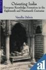 img - for Orienting India: European Knowledge Formation in the Eighteenth and Nineteenth Centuries book / textbook / text book