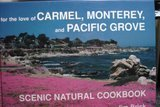 For the Love of Carmel, Monterey and Pacific Grove : Scenic Natural Cookbook