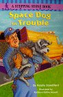 Space Dog in Trouble, Natalie Standiford, 0679889051